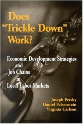 Does 'Trickle-Down' Work? Economic Development Strategies and Job Chains in Local Labor Markets